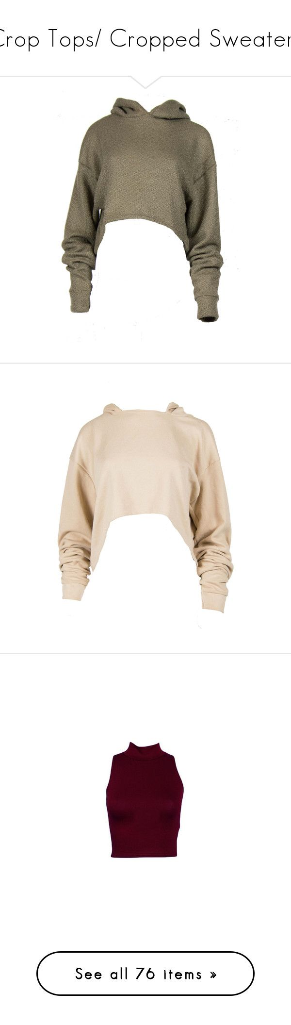 """""""Crop Tops/ Cropped Sweaters"""" by miabell22004 on Polyvore featuring tops, croptops, Hoodies, croppedsweaters, hoodies, shirts, sweaters, crop top, brown crop top and sweatshirt hoodies"""