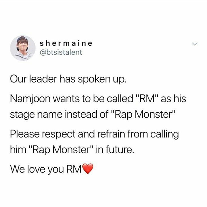 "this makes me so happy!  i've been calling him Namjoon or RM for awhile now, because i could tell he wasn't over fond of using ""Rap Monster"" anymore. i'm so proud of him. a new chapter for BTS, indeed!!!!"