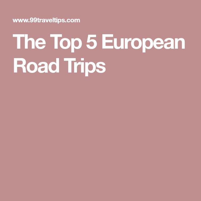 The Top 5 European Road Trips