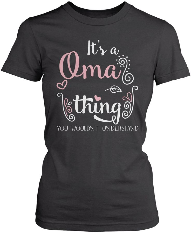 It's a Oma thing you wouldn't understand The perfect t-shirt for any proud Oma. Order yours today! Premium, Women's Fit & Long Sleeve T-Shirts Made from 100% pre-shrunk cotton jersey. Heathered colors