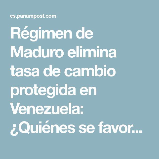 Régimen de Maduro elimina tasa de cambio protegida en Venezuela: ¿Quiénes se favorecen?