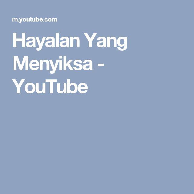 Hayalan Yang Menyiksa - YouTube