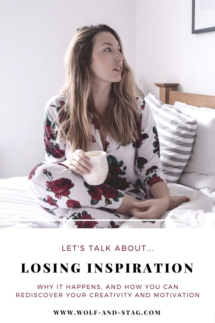 Let's talk about: Losing Inspiration. Why it happens, and how you can rediscover your creativity and motivation (wearing my rose-print ASOS pyjamas) | Wolf & STag