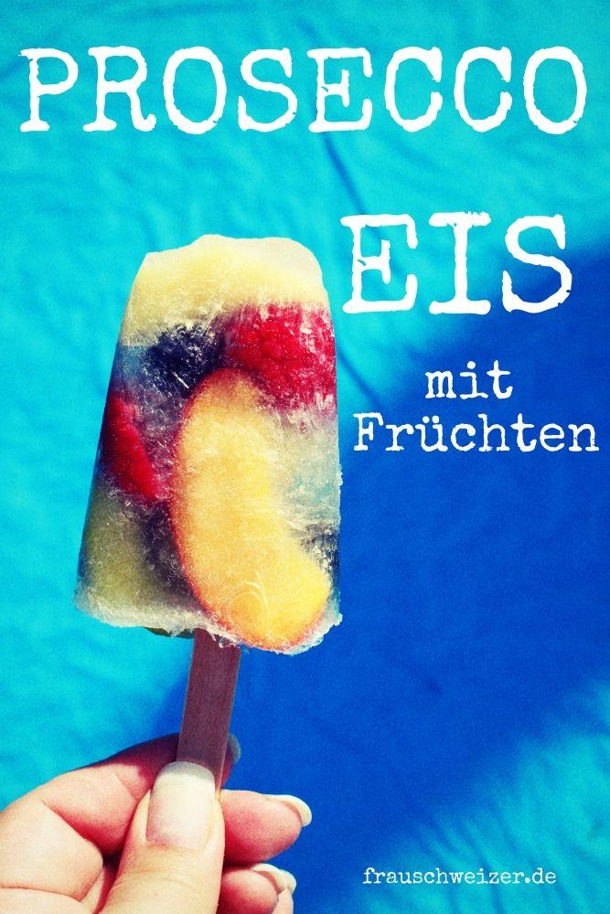 Rezept für das mega oberleckere Prosecco Eis mit Früchten. Auf jeder Party ein Hingucker und schmeckt auch noch richtig gut