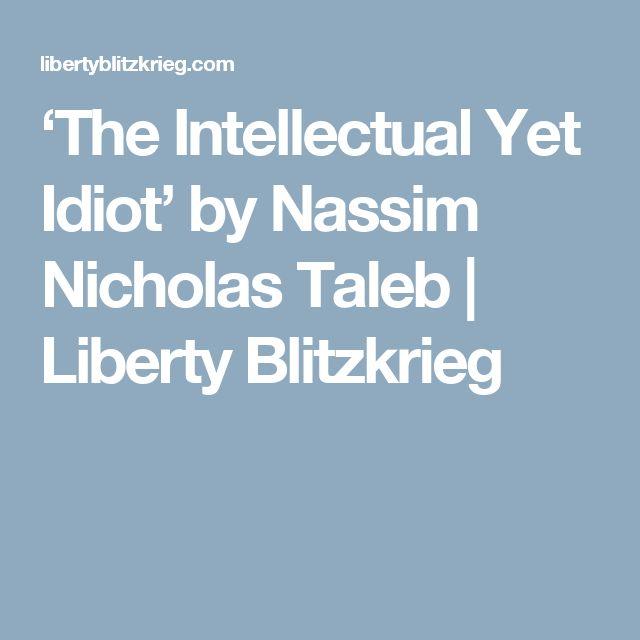 'The Intellectual Yet Idiot' by Nassim Nicholas Taleb | Liberty Blitzkrieg