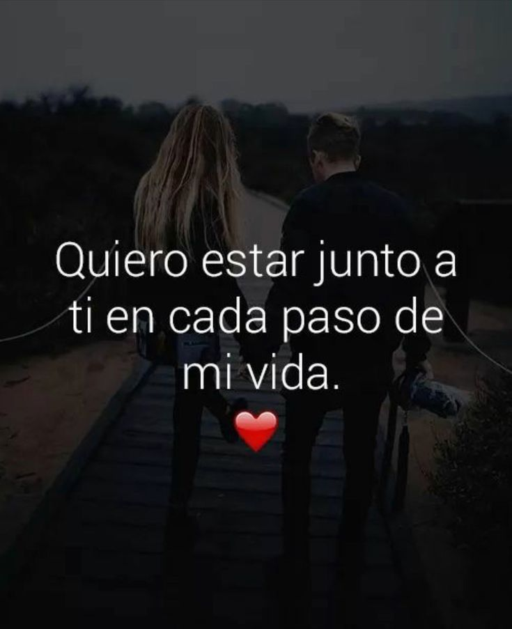 Solo contigo cada paso de mi vida Mi Amor ❤