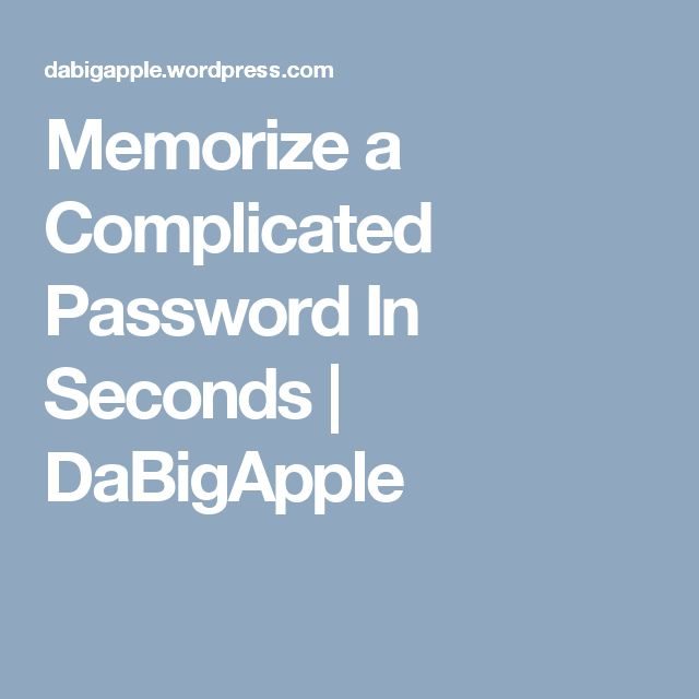 Memorize a Complicated Password In Seconds   DaBigApple