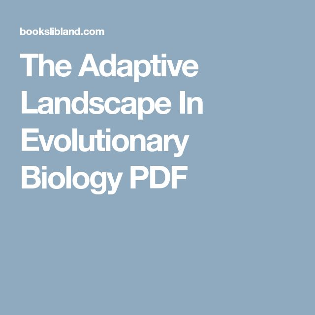 The Adaptive Landscape In Evolutionary Biology PDF
