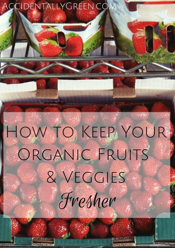 Organic fruits and vegetables have no preservatives, so they spoil at a much quicker rate. Here are 3 ways to keep them fresher longer.