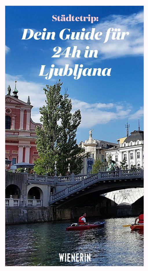 Dein Guide für 24 Stunden in Ljubljana