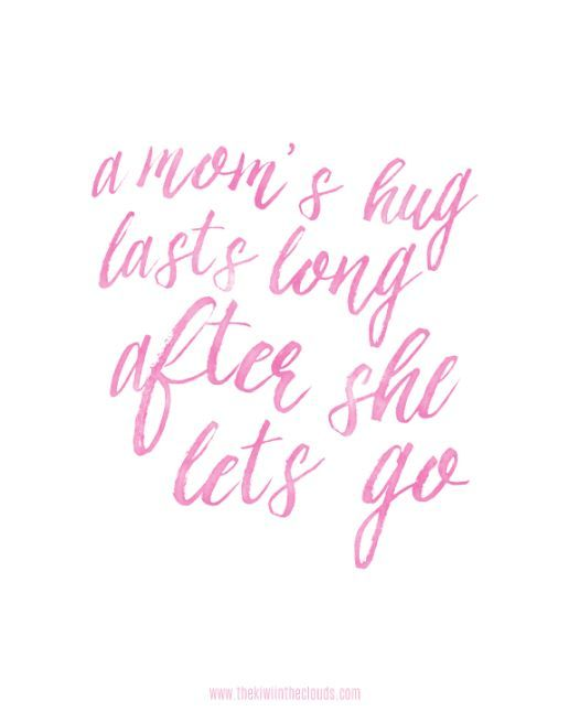 A mom's hug lasts long after she lets go...