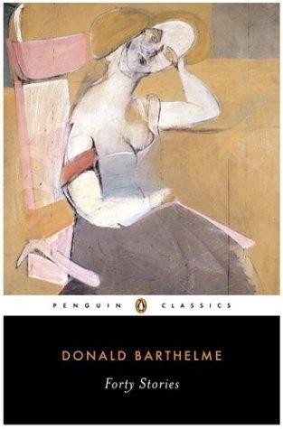 Forty Stories (Penguin Classics) by Donald Barthelme, http://www.amazon.com/dp/0142437816/ref=cm_sw_r_pi_dp_Uihwrb1F86BZ9