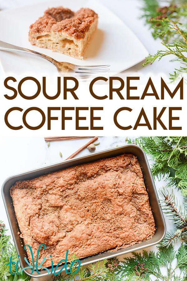 Sour Cream Coffee Cake Recipe Sour Cream Coffee Cake Coffee Cake Coffee Cake Recipes