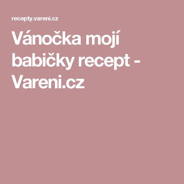Vánočka mojí babičky recept - Vareni.cz