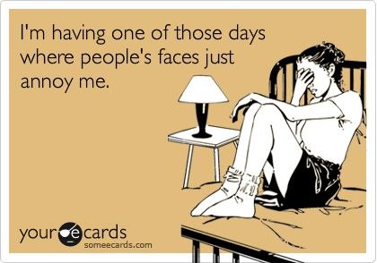 This is me many days