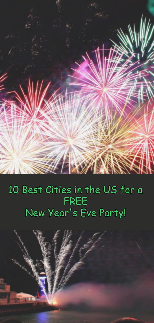10 Cities In The U S For A Free New Year S Eve Party Travel Savings Addict Free News New Years Eve Party How To Memorize Things