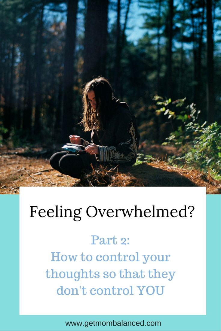 We all need help calming our thoughts and feeling less overwhelmed. Learn how to control the thoughts so they don't control you.
