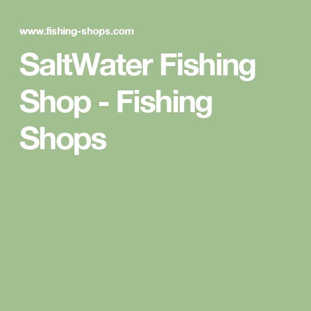SaltWater Fishing Shop - Fishing Shops