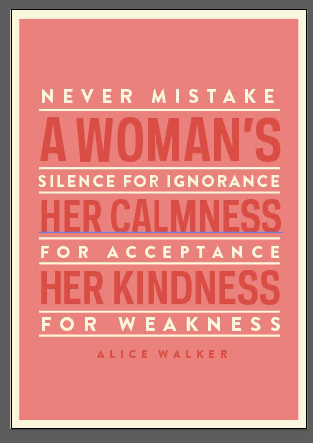 Never Mistake A Woman's Kindness
