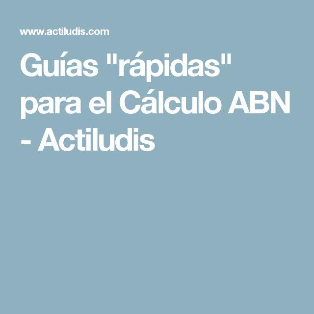 """Guías """"rápidas"""" para el Cálculo ABN  - Actiludis"""