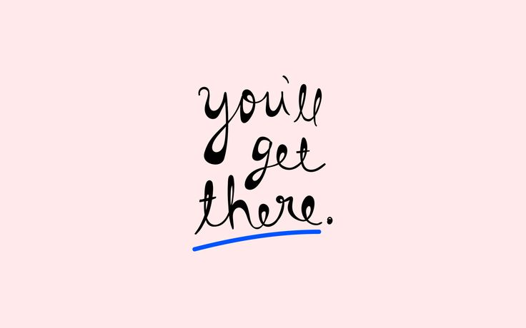 Designlovefest gabriella sanchez you 39 ll get there desktop - Hd wallpapers for laptop with quotes ...
