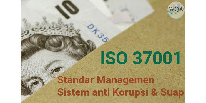 ISO 37001 – Standar Manajemen Sistem anti Korupsi