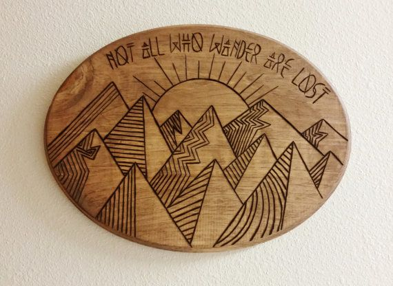 Not All Who Wander Are Lost // Mountain Themed Wood by BrennenCo