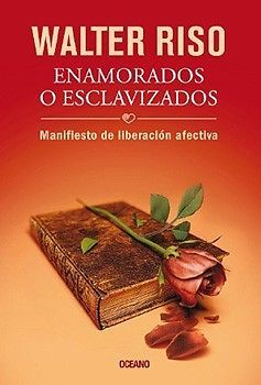 ENAMORADOS O ESCLAVIZADOS  RISO, WALTER      SIGMARLIBROS