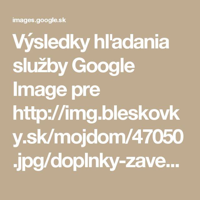 Výsledky hľadania služby Google Image pre http://img.bleskovky.sk/mojdom/47050.jpg/doplnky-zavesy-md0505_90.jpg