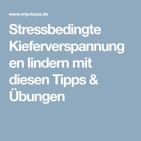 Stressbedingte Kieferverspannungen lindern mit diesen Tipps & Übungen