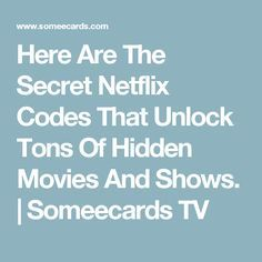 Here Are The Secret Netflix Codes That Unlock Tons Of Hidden Movies And Shows. | Someecards TV