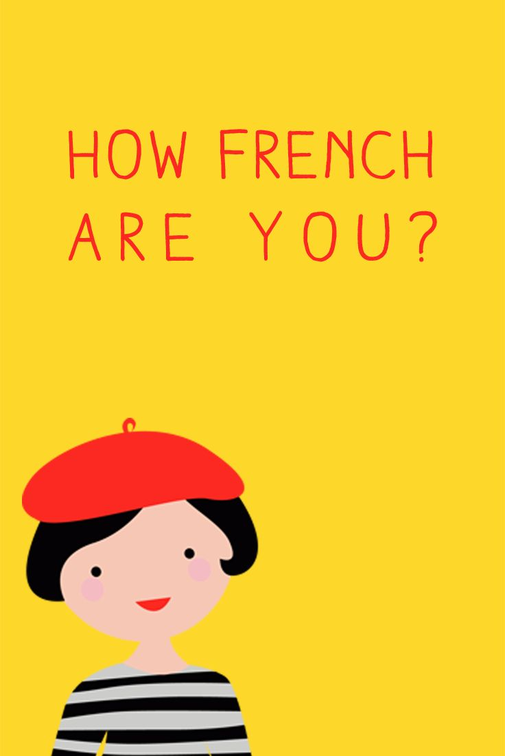 I created a short quiz (it will take/ waste one minute of your time). Don't take it too seriously. Let me know your result in the comment section. http://www.talkinfrench.com/quiz-how-french-are-you/ Share with your friends. :)