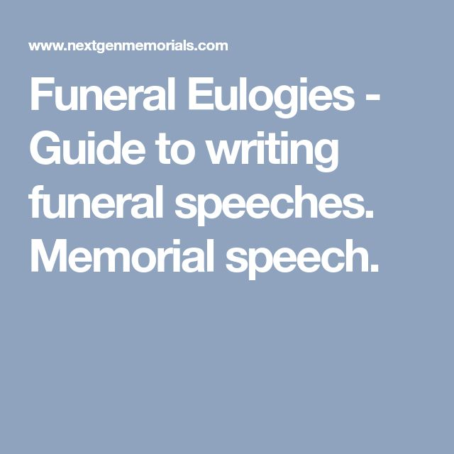 Funeral Eulogies - Guide to writing funeral speeches. Memorial speech.