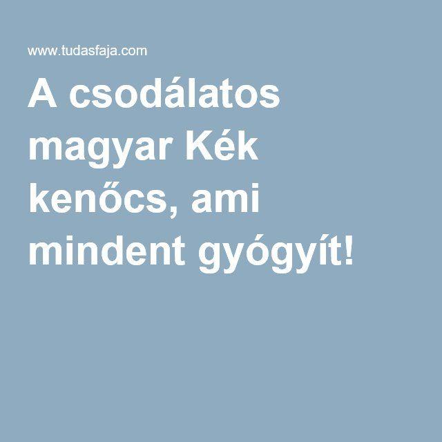 A csodálatos magyar Kék kenőcs, ami mindent gyógyít!
