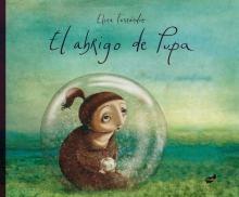 Título: El abrigo de Pupa  Autora: Elena Ferrándiz  Editorial: Thule  Contenidos: El miedo, el valor,  los miedos son quizás difícil de entender por los niños, pero puede ser un punto de partida para un diálogo filosófico sobre los miedos.