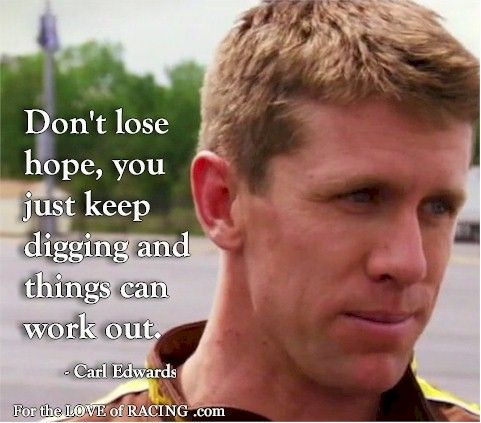 Carl Edwards Quote | #NASCAR