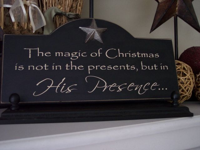 The magic of Christmas is not in the presents, but in His Presence ...