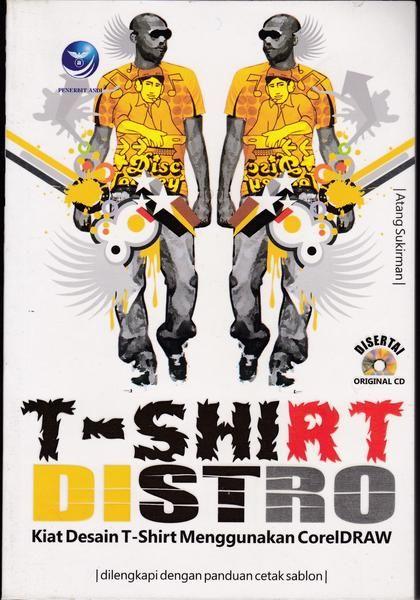 Judul : T-Shirt Distro Kiat Desain T-Shirt menggunakan CorelDRAW (dilengkapi dengan panduan cetak sablon) Penulis : Atang Sukirman Penerbit : Andi - Yogyakarta 244 halaman  (Tanpa CD Tutorial)  Mau usaha di bidang T-Shirt? Tetapi belum bisa produksi T-Shirt Sendiri?  Permintaan pasar akan kebutuhan sandang khususnya T-Shirt semakin tinggi, apalagi T-Shirt merupakan suatu tren mode yang tak lekang oleh waktu. Kekuatan utama desain suatu T-Shirt adalah pada desain corak dan karya yang ada…