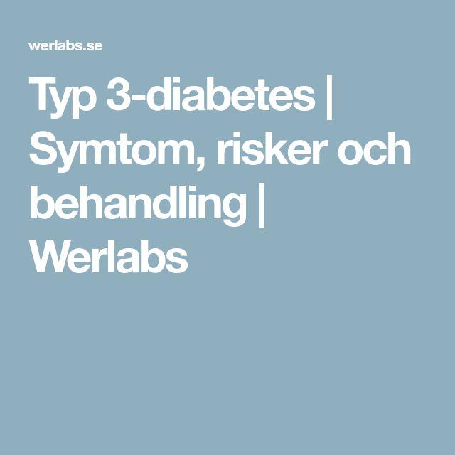 Typ 3-diabetes   Symtom, risker och behandling   Werlabs