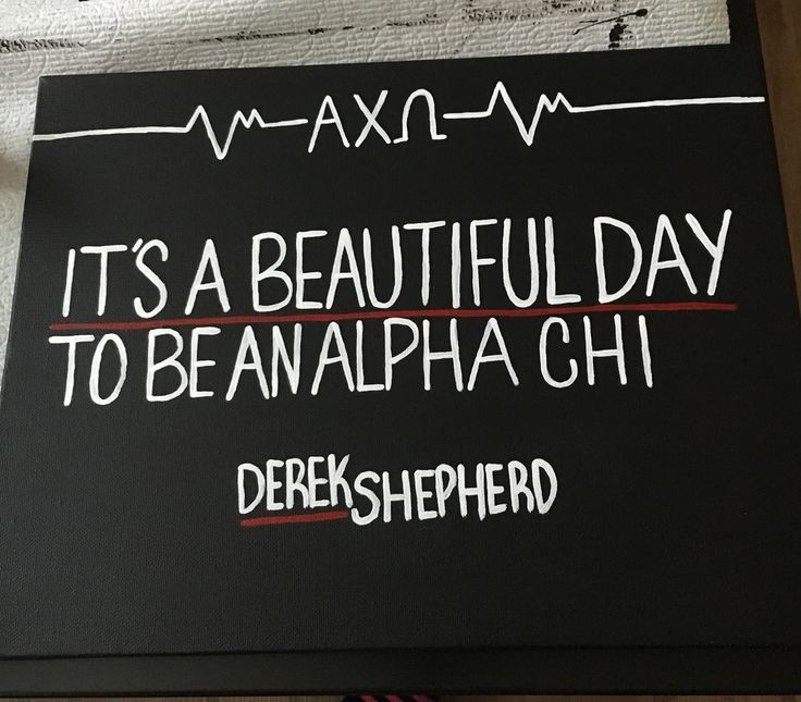 Greys Anatomy Quote - Alpha Chi Omega sorority