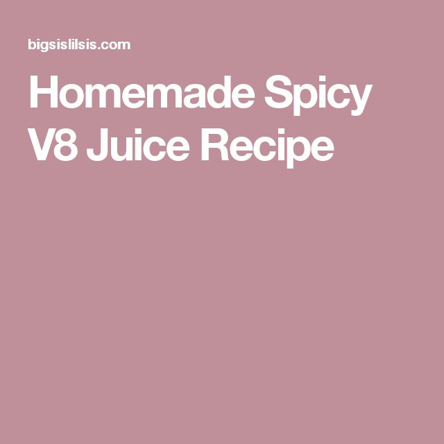 Homemade Spicy V8 Juice Recipe