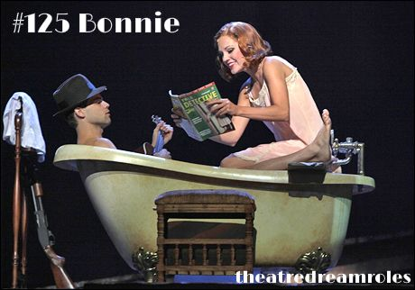 Bonnie - Bonnie and Clyde. My dream role!
