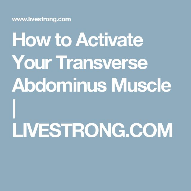 How to Activate Your Transverse Abdominus Muscle | LIVESTRONG.COM