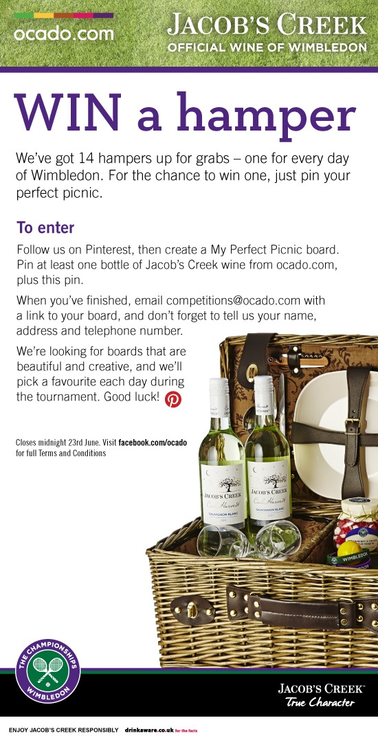 Pin your perfect picnic competition  Jacob's Creek is the official wine sponsor of Wimbledon - and we've got 14 hampers up for grabs. To be in with a chance of winning one, create a My Perfect Picnic board. We're looking for beautiful and creative boards – just remember to pin a bottle of Jacob's Creek wine from ocado.com, plus the main pin below. Email your board, plus your name, address and telephone number, to competitions@ocado.com by 23rd June.
