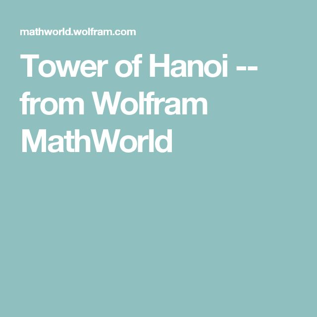 Tower of Hanoi -- from Wolfram MathWorld