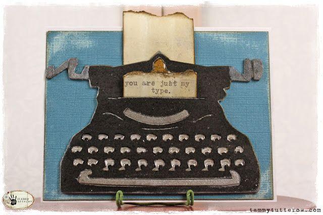 """""""Tim Holtz Alterations Vintage Typewriter Die.  Card by Tammy Tutterow"""""""