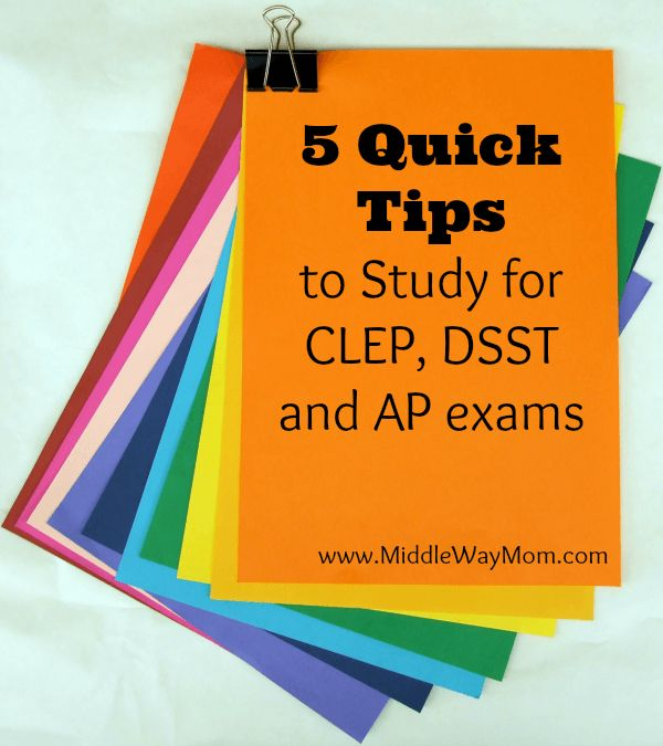 Studying for a CLEP, DSST, or AP exam requires intentional studying! Learn some quick tips for better success! - www.MiddleWayMom.com