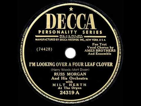 I'm Looking Over A Four Leaf Clover - Russ Morgan (Ames Bros. & ensemble, vocals)