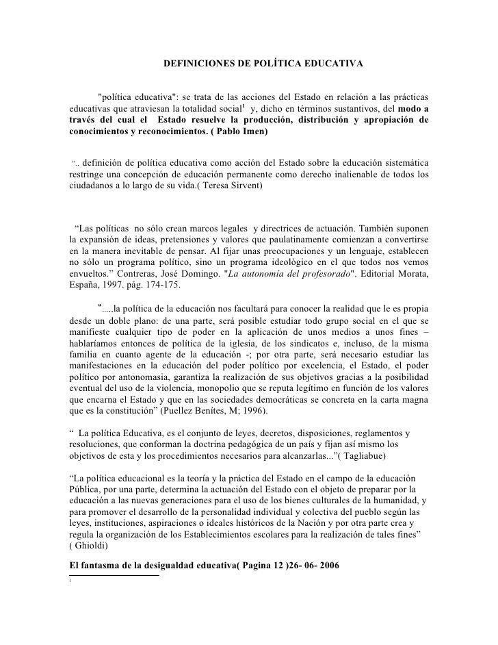 """DEFINICIONES DE POLÍTICA EDUCATIVA             """"política educativa"""": se trata de las acciones del Estado en relación a las pr..."""