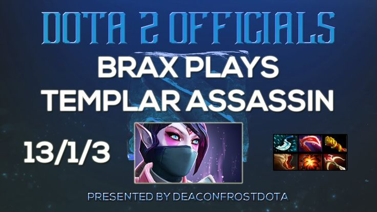 Dota 2 Officials BRAX Plays Templar Assassin [1860641768]